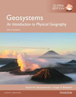 Geosystems : An Introduction to Physical Geography, Global Edition - Robert Christopherson
