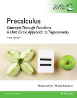 Precalculus : Concepts Through Functions, A Unit Circle Approach to Trigonometry, Global Edition - Michael Sullivan