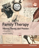 Family Therapy : History, Theory, and Practice, Global Edition - Samuel T. Gladding