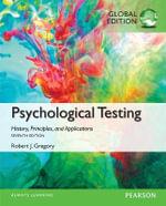 Psychological Testing : History, Principles, and Applications, Global Edition - Robert J. Gregory