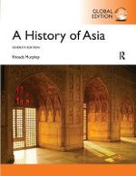 A History of Asia, Global Edition - Rhoads Murphey