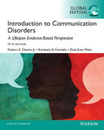 Introduction to Communication Disorders : A Lifespan Evidence-Based Approach, Global Edition - Robert E. Owens, Jr.