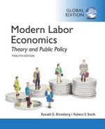 Modern Labor Economics : Theory and Public Policy, Global Edition - Ronald G. Ehrenberg
