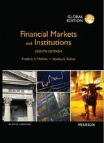 Financial Markets and Institutions : Global Edition - Frederic S. Mishkin