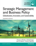 Strategic Management and Business Policy : Globalization, Innovation and Sustainability: Global Edition - Thomas L. Wheelen