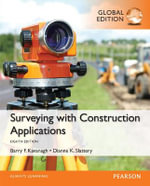 Surveying with Construction Applications : Global Edition - Barry Kavanagh