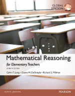 Mathematical Reasoning for Elementary School Teachers, Global Edition - Calvin T. Long