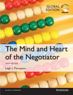 The Mind and Heart of the Negotiator - Leigh Thompson