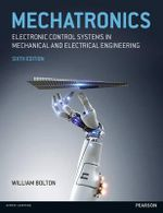 Mechatronics : Electronic Control Systems in Mechanical and Electrical Engineering - W. Bolton