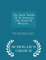 The Rock Tombs of El Amarna : The Tomb of Meryra... - Scholar's Choice Edition - Norman De Garis Davies