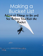Making a Bucket List - A List of Things to Do and See Before You Kick the Bucket - M Osterhoudt