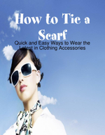 How to Tie a Scarf - Quick and Easy Ways to Wear the Latest in Clothing Accessories - M Osterhoudt