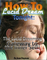 How to Lucid Dream Tonight : The Lucid Dreaming Gateway to the Inner Self! - Jayne Omojayne