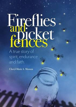 Fireflies and Picket Fences - Cheryl-Marie a. Manson