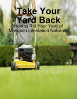 Take Your Yard Back - How to Rid Your Yard of Mosquito Infestation Naturally - M Osterhoudt