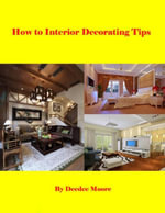 How to Interior Decorating Tips - Deedee Moore