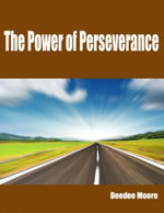 The Power of Perseverance - Deedee Moore