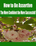 How to Be Assertive - The More Confident the More Successful! - Deedee Moore