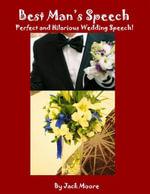 Best Man's Speech - Perfect and Hilarious Wedding Speech! - Jack Moore