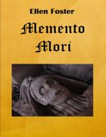 Memento Mori - Ellen Foster