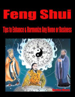 Feng Shui - Tips to Enhance & Harmonize Any Home or Business - Deedee Moore