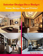 Interior Design On a Budget - Home Design Tips and Tricks! - Deedee Moore
