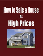 How to Sale a House At High Prices - Deedee Moore