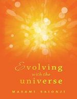 Evolving with the Universe - Masami Saionji