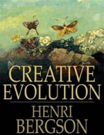 Creative Evolution - Henri Bergson