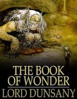 The Book of Wonder - Lord Dunsany