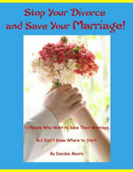 Stop Your Divorce and Save Your Marriage! - To People Who Want to Save Their Marriage, But Don't Know Where to Start - Deedee Moore