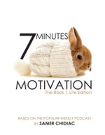 7 Minutes Motivation : The Book (Lite Edition) - Samer Chidiac