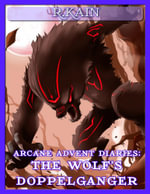 Arcane Advent Diaries : The Wolf's Doppelganger - R Kain