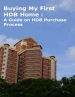 Buying My First HDB Home : A Guide on HDB Purchase Process - Peter Tan