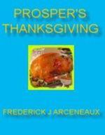 Prosper's Thanksgiving - Frederick J Arceneaux
