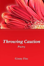 Throwing Caution - Ginny Fite