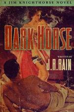 Dark Horse (Jim Knighthorse #1) - J. R. Rain