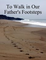 To Walk in Our Fathers Footsteps - Cecil Cory