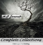 Complete Collection of H.P. Lovecraft - 150 eBooks with 100+ Audio Books Included (Complete Collection of Lovecraft's Fiction, Juvenilia, Poems, Essay - H. P. Lovecraft