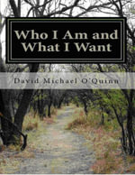 Who I Am and What I Want - David Michael O'Quinn