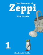 The Adventures of Zeppi - #1 New Friends - C.K. Omillin