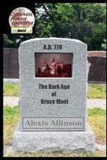 The Dark Age of Bruce Mael - Alexis Allinson