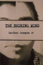 The Shining Mind - Carlton Josephs Jr