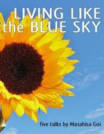 Living Like the Blue Sky - Masahisa Goi