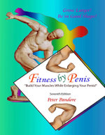 Fitness by Penis : Build Your Muscles While Enlarging Your Penis! - Peter Pandore