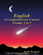 English - A Comprehensive Course : Grades 3 to 5 - Kathi Wyldeck