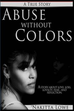 Abuse Without Colors - Nakitta Lowe