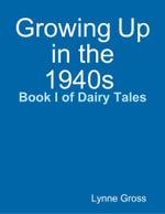 Growing Up in the 1940s - Lynne Gross