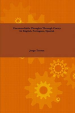 Uncontrollable Thoughts Through Poetry in English, Portuguese, Spanish - Jorge Torrez
