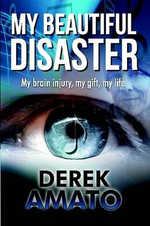 My Beautiful Disaster - Derek Amato